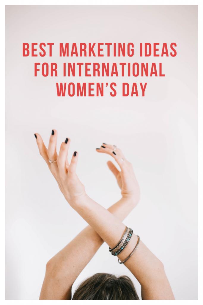 Best Marketing Ideas for International Women's Day