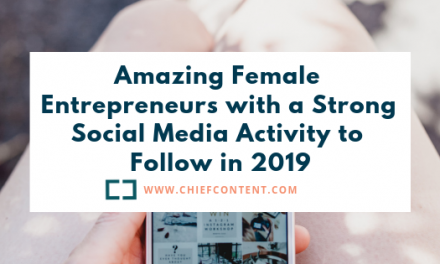 Amazing Female Entrepreneurs with a Strong Social Media Activity to Follow in 2019