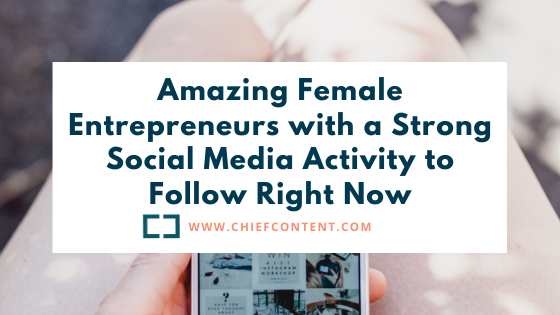 Amazing Female Entrepreneurs with a Strong Social Media Activity to Follow in 2021