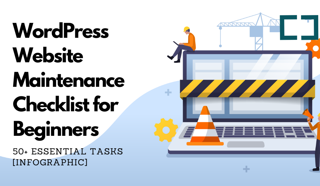 WordPress Website Maintenance Checklist for Beginners – 50+ Essential Tasks [Infographic]