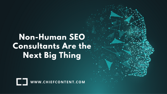 Non-Human Consultants Are the Next Big Thing in SEO