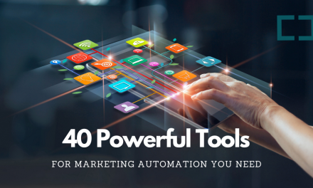 40 Powerful Tools for Marketing Automation You Need Next Year