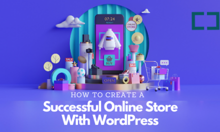 How To Create A Successful Online Store With WordPress