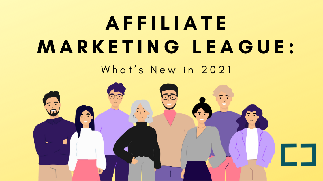 Affiliate Marketing League: What to Look forward to in 2021