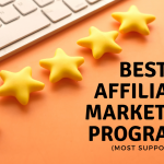Best Affiliate Marketing Programs (MOST SUPPORT)