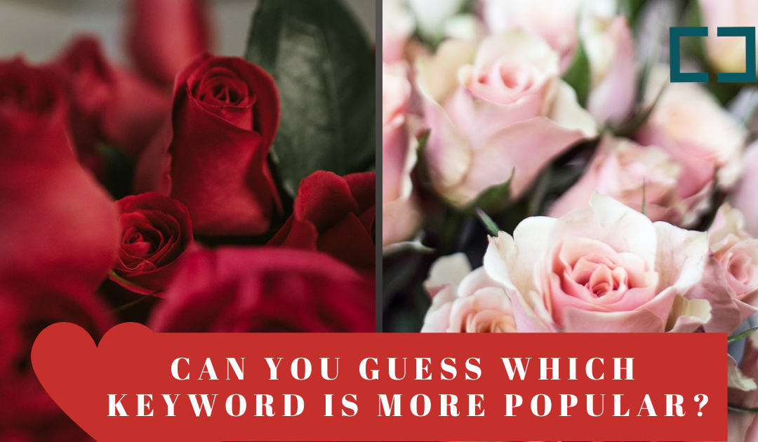 Valentine's Day Game: Can You Guess which Keyword Is More Popular?